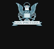 Illegal Spying is Illegal Unisex T-Shirt