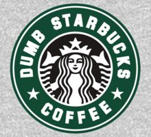 Dumb Starbucks by mobii