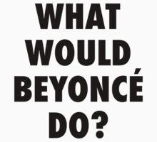 What would Beyoncé do? Kids Tee
