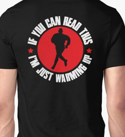 If you can read this, I'm just warming up Unisex T-Shirt