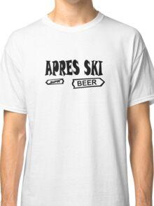 apres ski, ski, party, winter, snowboard,ride,hut Classic T-Shirt