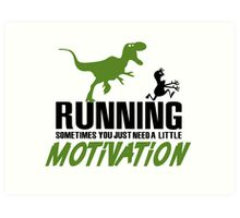 Running - sometimes all you need is al little motivation Art Print