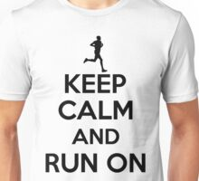 Keep calm an run on Unisex T-Shirt