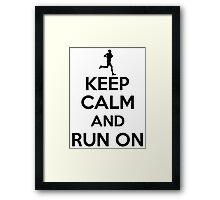 Keep calm an run on Framed Print