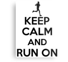 Keep calm an run on Metal Print