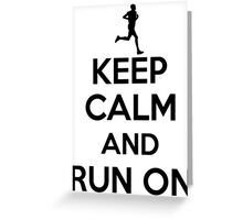 Keep calm an run on Greeting Card