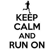 Keep calm an run on Photographic Print