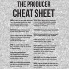 The Producer Cheat Sheet by iffamies