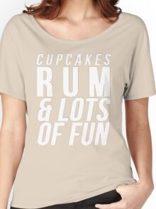 Cupcakes, Rum & Lots Of Fun Women's Relaxed Fit T-Shirt