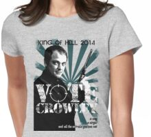 Vote For Crowley - Your King Of Hell! Womens Fitted T-Shirt