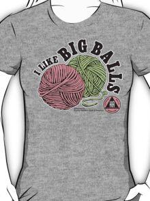 I Like BIG Balls - Knitters Anonymous T-Shirt