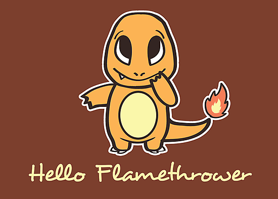 Hello Flamethrower by thehookshot