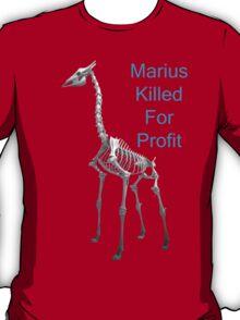 Marius Killed For Profit, T Shirts & Hoodies. ipad & iphone cases T-Shirt