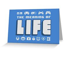 Meaning of Life = Gaming Greeting Card
