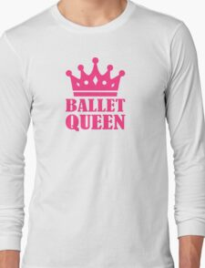 Ballet Queen crown Long Sleeve T-Shirt