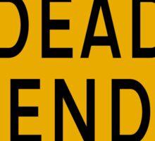 Dead End road sign Sticker