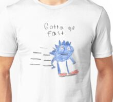 Gotta Go Fast Unisex T-Shirt