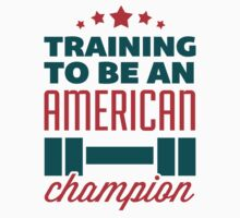 Training to be an American Champion by printproxy