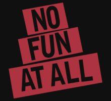 NO FUN AT ALL by nofunatall