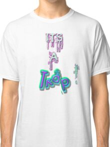 It's A Trap! Classic T-Shirt