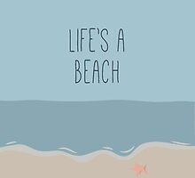 Life's a Beach by Jayme Brown