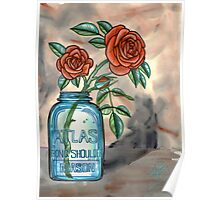 roses in a mason jar Poster