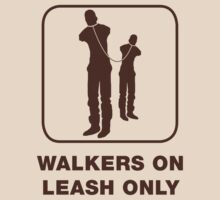 Walkers on leash only by chester92