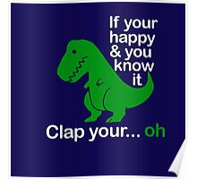 Funny dino shirt, funny t-shirt, dinosaur shirts,  clap your hands tee. Poster