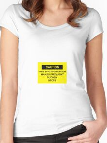 Caution- This Photographer Makes Frequent Sudden Stops Women's Fitted Scoop T-Shirt