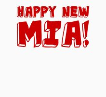 Happy New Mia! Unisex T-Shirt
