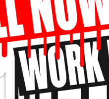 Fun holiday saying chill now work later graffiti Sticker