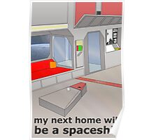 my next home will be a spaceship Poster
