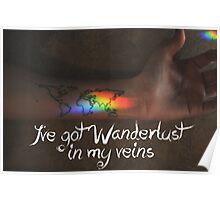 Wanderlust in my Veins Poster