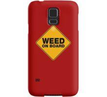 weed on board Samsung Galaxy Case/Skin