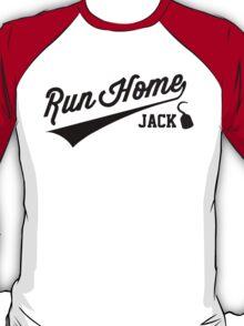 Run Home Jack! T-Shirt