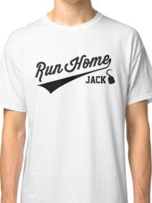 Run Home Jack! Classic T-Shirt