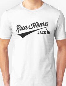Run Home Jack! Unisex T-Shirt