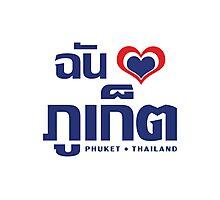 I Heart (Love) Phuket (Chan Rak Phuket) Photographic Print