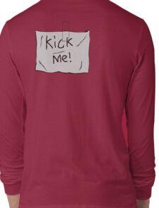 "The ""kick me"" prank Long Sleeve T-Shirt"