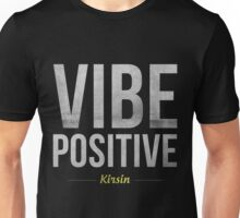 Vibe Positive Unisex T-Shirt