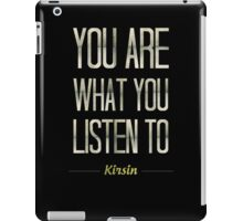 You Are What You Listen To. iPad Case/Skin