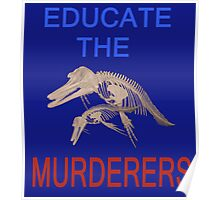 Educate the murderers  Poster