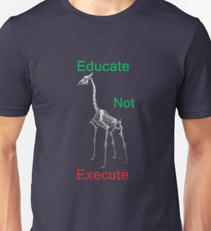 Educate Not Execute,T Shirts & Hoodies. ipad & iphone cases Unisex T-Shirt