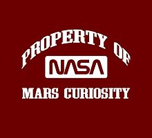 Property of NASA Mars Curiosity Rover Athletic Wear White ink by RocketmanTees