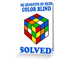 The Benefits Of Being Color Blind Greeting Card
