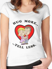 Hug More...Yell Less Women's Fitted Scoop T-Shirt
