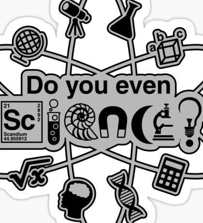 Do You Even Science Sticker