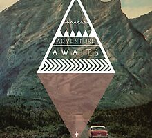 Adventure Awaits by Hannahkaypiche