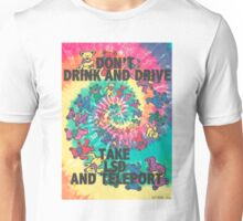 Don't Drink and Drive  Unisex T-Shirt