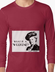 Another what's a weekend shirt Long Sleeve T-Shirt